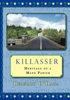 Killasser: Heritage of a Mayo Parish