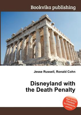 Disneyland with the Death Penalty