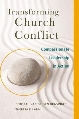 Transforming Church Conflict: Compassionate Leadership in Action