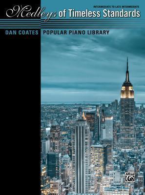 Dan Coates Popular Piano Library -- Medleys of Timeless Standards