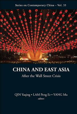 China and East Asia in the Post-Financial Crisis World