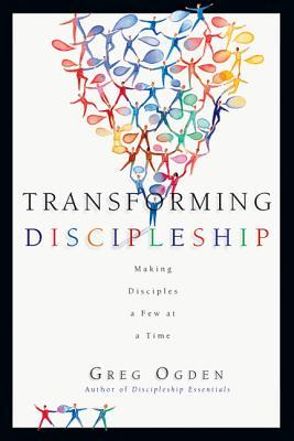 Transforming Discipleship by Greg Ogden