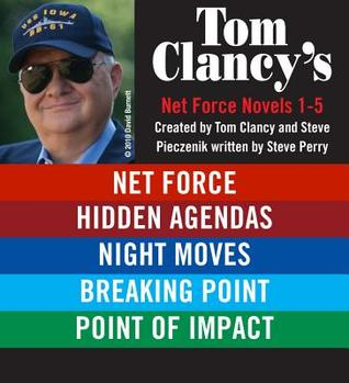 Net Force / Hidden Agendas / Night Moves / Breaking Point / Point of Impact (Tom Clancy's Net Force, #1-5)