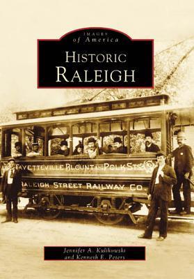 Historic Raleigh (Images of America: North Carolina)