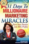 31 Days to Millionaire Marketing Miracles
