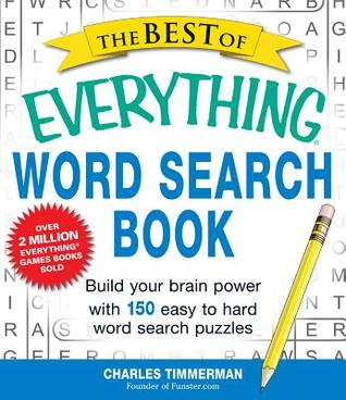 The Best of Everything Word Search Book: Build Your Brain Power with 150 Easy to Hard Word Search Puzzles