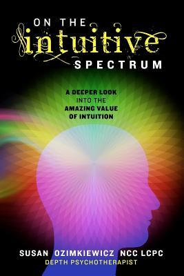 On The Intuitive Spectrum: A Deeper Look into the Amazing Value of Intuition