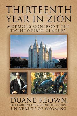 Thirteenth Year in Zion: Mormons Confront the Twenty-First Century