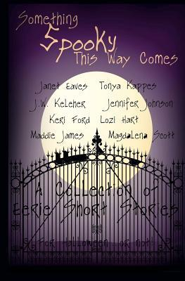 Something Spooky This Way Comes by Janet Eaves