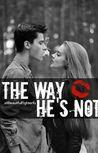 The Way He's Not