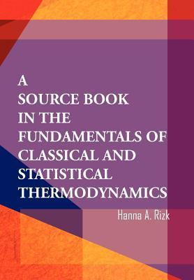 A Source Book in the Fundamentals of Classical and Statistical Thermodynamics