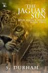 The Jaguar Sun (Wild Magick, #2)