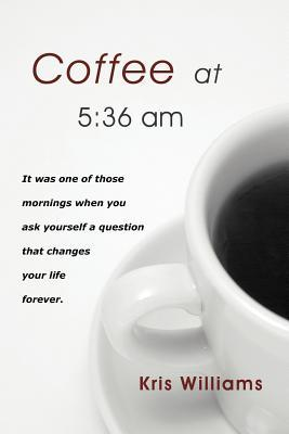 Coffee at 5: 36 Am