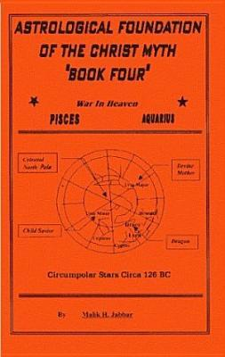 The Astrological Foundation of the Christ Myth, Book Four