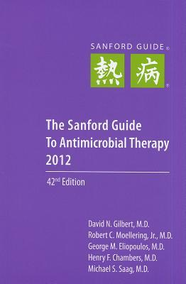 sanford guide to antimicrobial therapy by david n gilbert rh goodreads com Sanford Guide to Antimicrobial Therapy Ampicillin sanford guide to antimicrobial therapy 2013 pdf free download