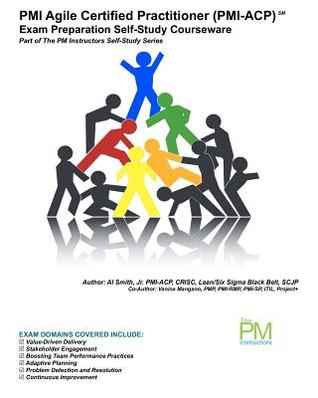 PMI Agile Certified Practitioner (PMI-Acp) Exam Preparation Self-Study Courseware: Part of the PM Instructors Self-Study Series