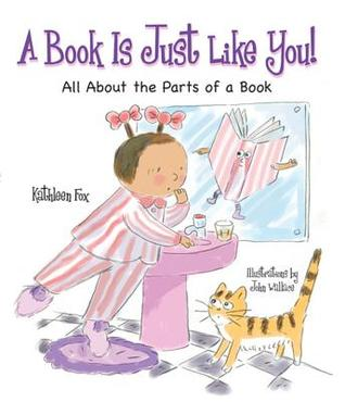 A Book Is Just Like You!: All about the Parts of a Book PDF Free download