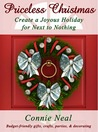 Priceless Christmas: Create a Joyous Holiday for Next to Nothing