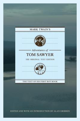 Mark Twain's Adventures of Tom Sawyer: The Original Text Edition
