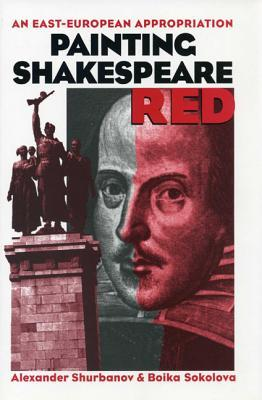 Painting Shakespeare Red: An East-European Appropriation