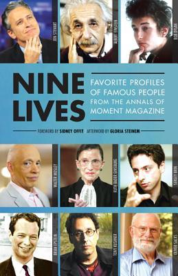 Nine Lives: Favorite Profiles of Famous People from the Annals of Moment Magazine