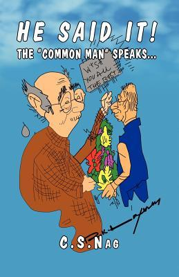 He Said It! the Common Man Speaks...