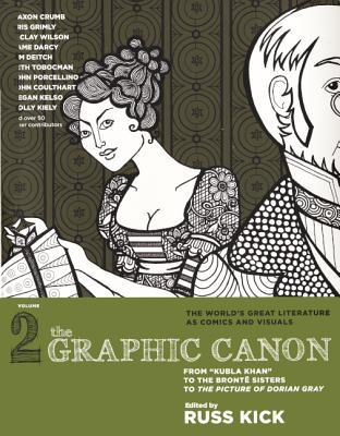 The graphic canon vol 2 from kubla khan to the bront sisters to the graphic canon vol 2 from kubla khan to the bront sisters to the picture of dorian gray by russ kick fandeluxe Choice Image
