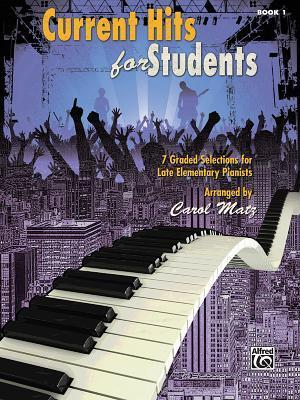 Current Hits for Students, Bk 1: 7 Graded Selections for Late Elementary Pianists