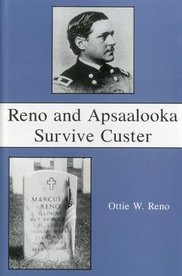 Reno And Apsaalooka Survive Custer