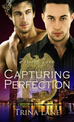 Capturing Perfection by Trina Lane