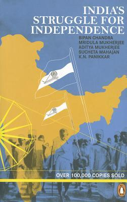 India's Struggle for Independence by Bipan Chandra