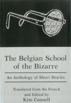The Belgian School of the Bizarre by Kim Connell
