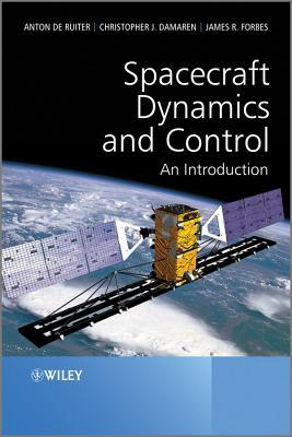 Spacecraft Dynamics and Control: An Introduction por Anton H. de Ruiter, Christopher Damaren, James R. Forbes