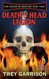 Death's Head Legion (The Spear of Destiny, #2)