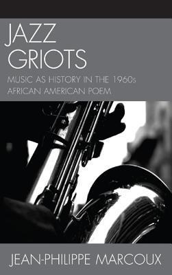 Jazz Griots: Music as History in the 1960s African American Poem