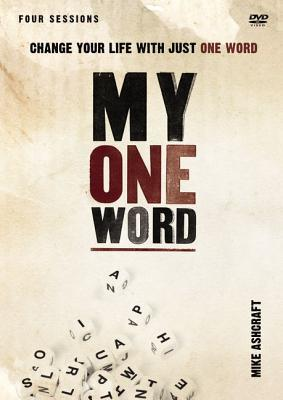 My One Word Video Study: Change Your Life with Just One Word