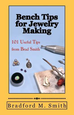 bench-tips-for-jewelry-making-101-useful-tips-from-brad-smith