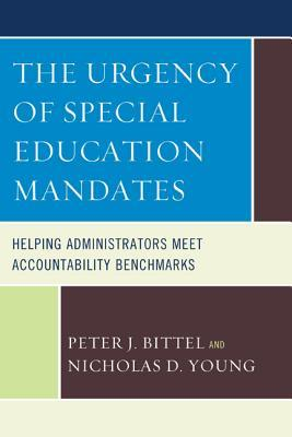 The Urgency of Special Education Mandates: Helping Administrators Meet Accountability Benchmarks