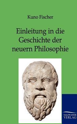 Einleitung in Die Geschichte Der Neuern Philosophie