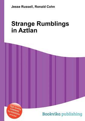 Strange Rumblings in Aztlan