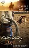 Cattle Valley Days by Carol Lynne