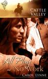 All Play and No Work (Cattle Valley, #1)