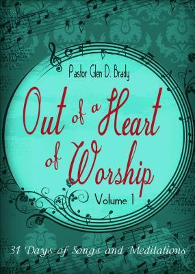 Out of a Heart of Worship, Volume 1: 31 Days of Songs and Meditations