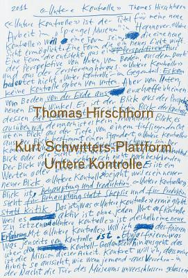 Thomas Hirschhorn: Kurt-Schwitters-Plattform: Untere Kontrolle