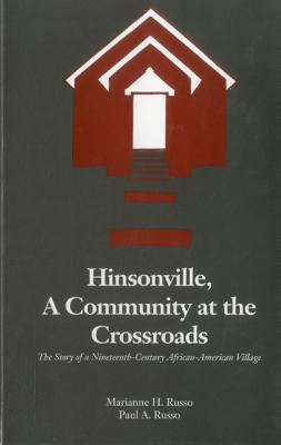 Hinsonville, a Community at the Crossroads: The Story of a Nineteenth-Century African-American Village