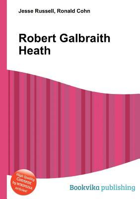 Robert Galbraith Heath