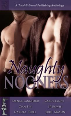 Naughty Nooners Anthology by Kaenar Langford