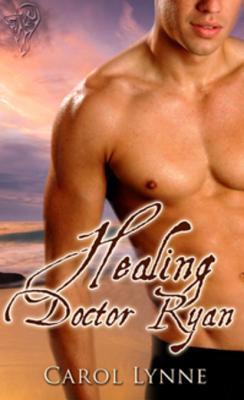Healing Doctor Ryan by Carol Lynne