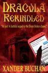 Dracula Rekindled: Part 1 of 2