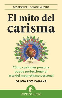 Ebook El mito del carisma by Olivia Fox Cabane read!